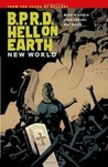 B.P.R.D. Hell on Earth, Vol. 1: New World
