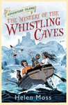 The Mystery of the Whistling Caves (Adventure Island, #1)