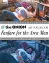 Fanfare for the Area Man: The Onion Ad Nauseam Complete News Archives Volume 15