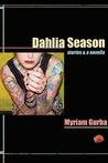 Dahlia Season: Stories and a Novella