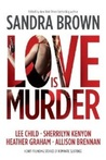 Love Is Murder (Bullet Catcher, #8.75; Mercy Street, #3.5; Lucy Kincaid, #4.5; Cold Ridge/U. S. Marshals, #6.5; Forensic Instincts, #1.5, Mike Dietz, #1.75; Jackie Mercer, #1.5; Black Ops Inc., #3.5)