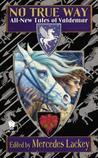 No True Way: All New Tales of Valdemar (Tales of Valdemar #8)