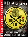 San Diego 2014: The Last Stand of the California Browncoats (Newsflesh Trilogy, #0.50)