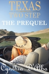 Texas Two Step: The Prequel