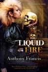 Liquid Fire (Skindancer, #3)
