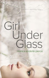 Girl Under Glass (Glass and Iron, #1)