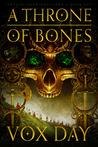 A Throne of Bones (Arts of Dark and Light, #1)