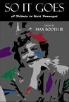 So it Goes: a Tribute to Kurt Vonnegut