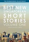 Best New Singaporean Short Stories: Volume One