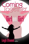 Coming Together: Girl on Girl