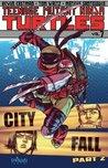 Teenage Mutant Ninja Turtles, Volume 7: City Fall Part 2