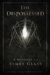 The Dispossessed (The Metatron Mysteries #2)