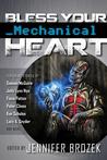 Bless Your Mechanical Heart