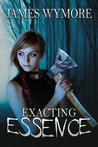 Exacting Essence (The Immortal Nightmare Cycle, #1)