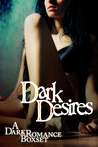 Dark Desires: A Dark Romance Box Set
