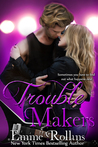Trouble Makers (Trouble: Katie & Tyler's Story #1)