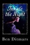 Inhale the Night