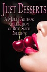 Just Desserts: A Multi-Author Collection of Bite-sized Delights
