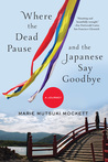 Where the Dead Pause, and the Japanese Say Goodbye: A Journey