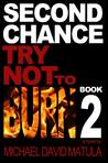 Second Chance (Try Not to Burn #2)