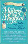 Mystery & Mayhem: Twelve Deliciously Intriguing Mysteries