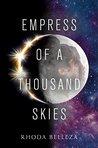 Empress of a Thousand Skies (Empress of a Thousand Skies, #1)