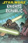 Star Wars: Knights of the Old Republic, Vol. 4: Daze of Hate, Knights of Suffering (Star Wars: Knights of the Old Republic, #4)