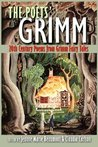 The Poets' Grimm: 20th Century Poems from Grimm Fairy Tales