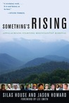 Something's Rising: Appalachians Fighting Mountaintop Removal