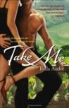 Take Me (Take Me, #1)