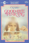 Good-Bye Pink Pig