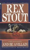 And Be a Villain  (Nero Wolfe, #13)
