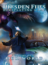 Our World (The Dresden Files Roleplaying Game, #2; The Dresden Files, #10.11)