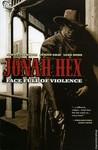 Jonah Hex, Vol. 1: Face Full of Violence