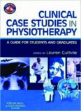 Clinical Case Studies in Physiotherapy: A Guide for Students and Graduates (Physiotherapy