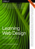 Learning Web Design : A Beginner's Guide to HTML, CSS, JavaScript, and Web Graphics