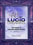 The Art of Lucid Dreaming: The Pursuit of Conscious Dream