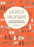 Botanical Line Drawing: 200 Step-by-Step Flowers, Leaves, Cacti, Succulents, and Other Items Found