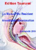 Le Manuel Du Resident - Anesthésie-Réanimation