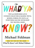 Whad'Ya Know?: Test Your Knowledge with the Ultimate Collection of Amazing Trivia, Quizzes, Stories