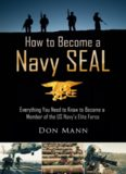 How to Become a Navy SEAL: Everything You Need to Know to Become a Member of the US Navy's Elite