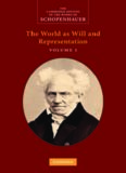 Schopenhauer: The World as Will and Representation, Volume 1 (The Cambridge Edition of the Works