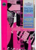 Practical Theory for Guitar: A Player's Guide to Essential Music Theory in Words, Music, Tablature