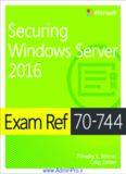 Exam Ref 70-744 Securing Windows Server 2016 Timothy Warner Craig Zacker