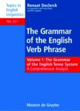 Grammar of the English Verb Phrase, Volume 1: The Grammar of the English Tense System