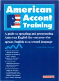 American Accent Training: A Guide to Speaking and Pronouncing American English for Everyone Who