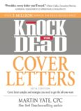 Knock 'em Dead Cover Letters: Cover letter samples and strategies you need to get the job you want