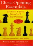 Chess Opening Essentials: The Ideas & Plans Behind ALL Chess Openings - Volume 1: The Complete 1