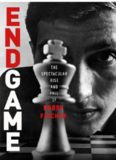 Endgame : Bobby Fischer's Remarkable Rise and Fall -- from America's Brightest Prodigy to the Edge
