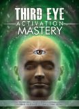 Third Eye: Third Eye Activation Mastery, Proven And Fast Working Techniques To Increase Awareness